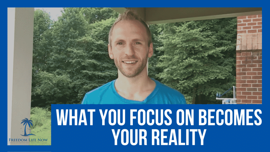 What you focus on becomes your reality