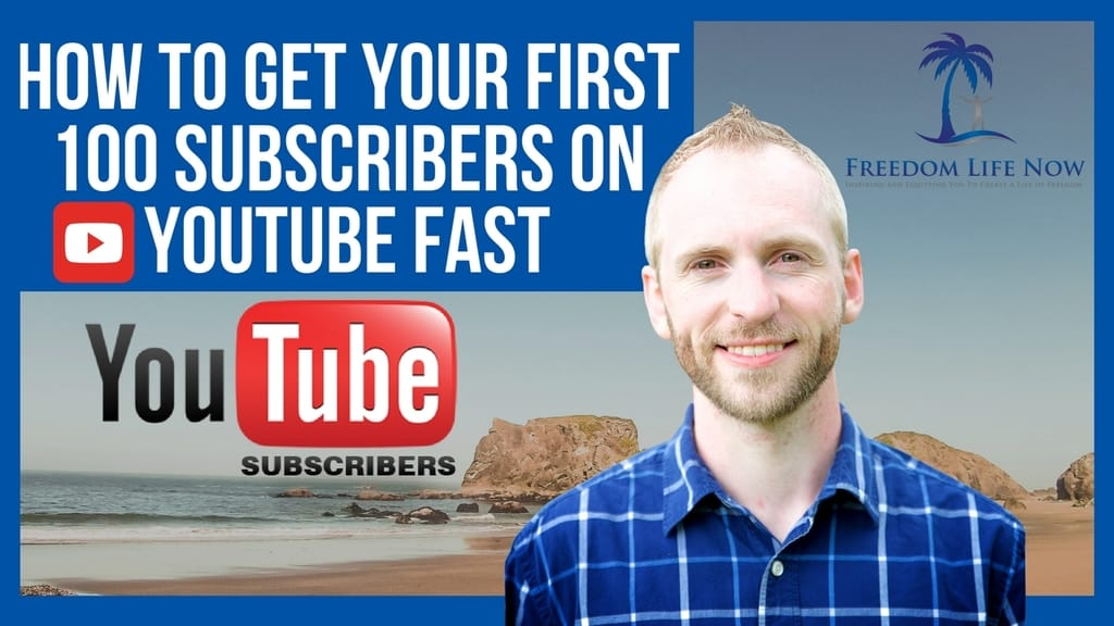 How To Get Your First 100 Subscribers On YouTube Fast
