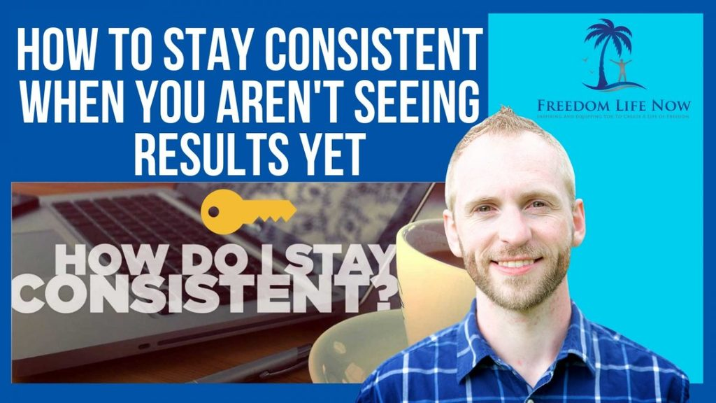 How To Stay Consistent When You Aren't Seeing Results Yet