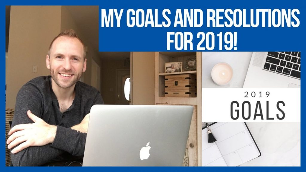 my goals and resolutions for 2019